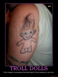 troll-dolls-i-prefer-wishniks-but-dam-did-a-fine-troll-job-i-demotivational-poster-1276801094